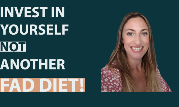 Invest In Yourself, Not Another Fad Diet